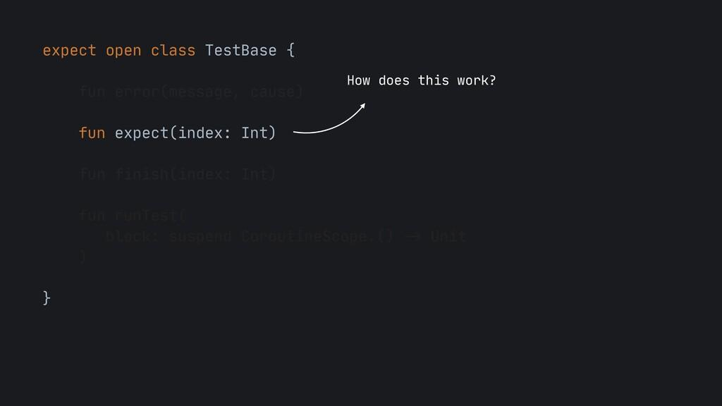expect open class TestBase {  fun error(message...