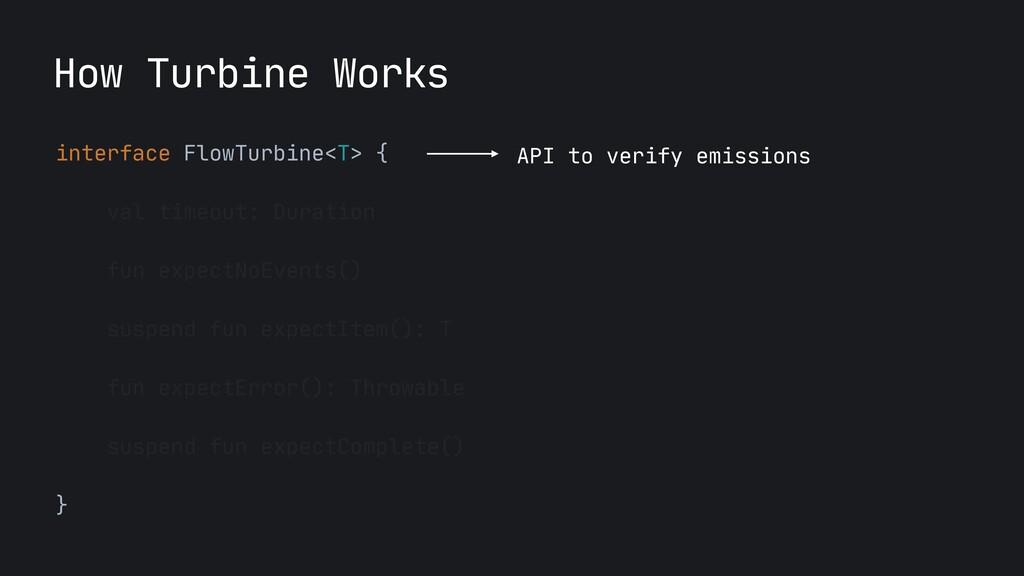 interface FlowTurbine<T> {  val timeout: Durati...
