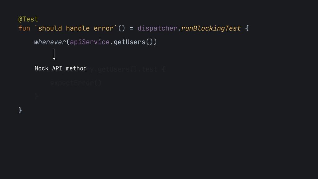 @Test  fun `should handle error`() = dispatcher...