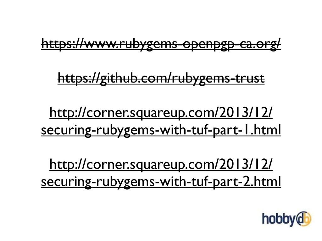 https://www.rubygems-openpgp-ca.org/ https://gi...