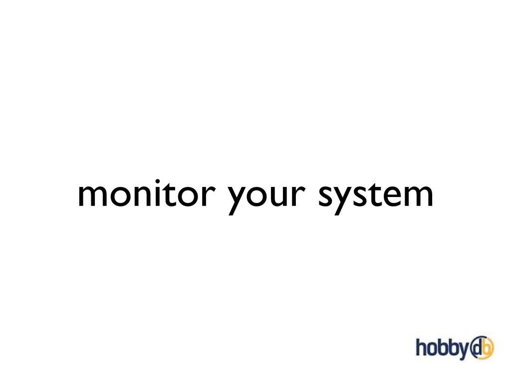 monitor your system