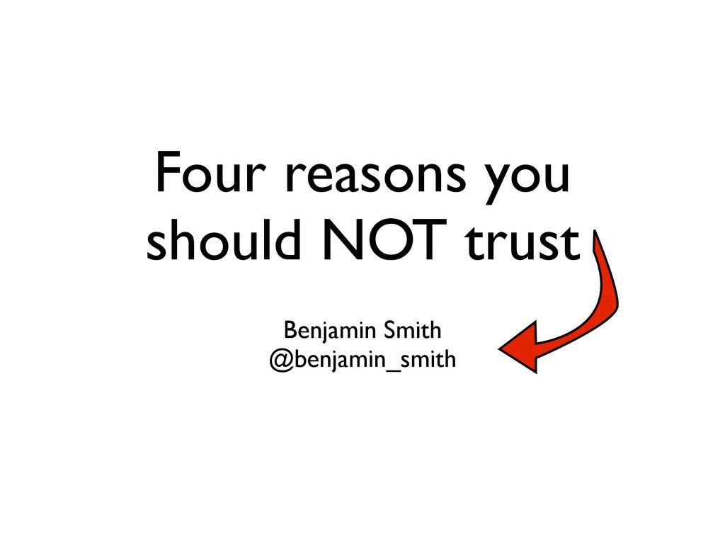 Four reasons you should NOT trust Benjamin Smit...