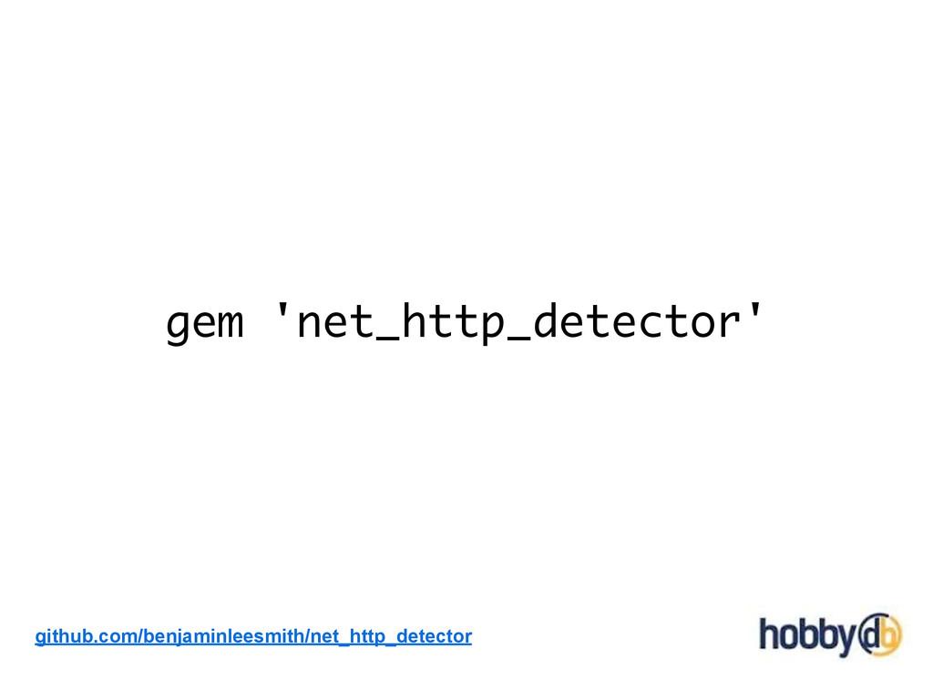 gem 'net_http_detector' github.com/benjaminlees...