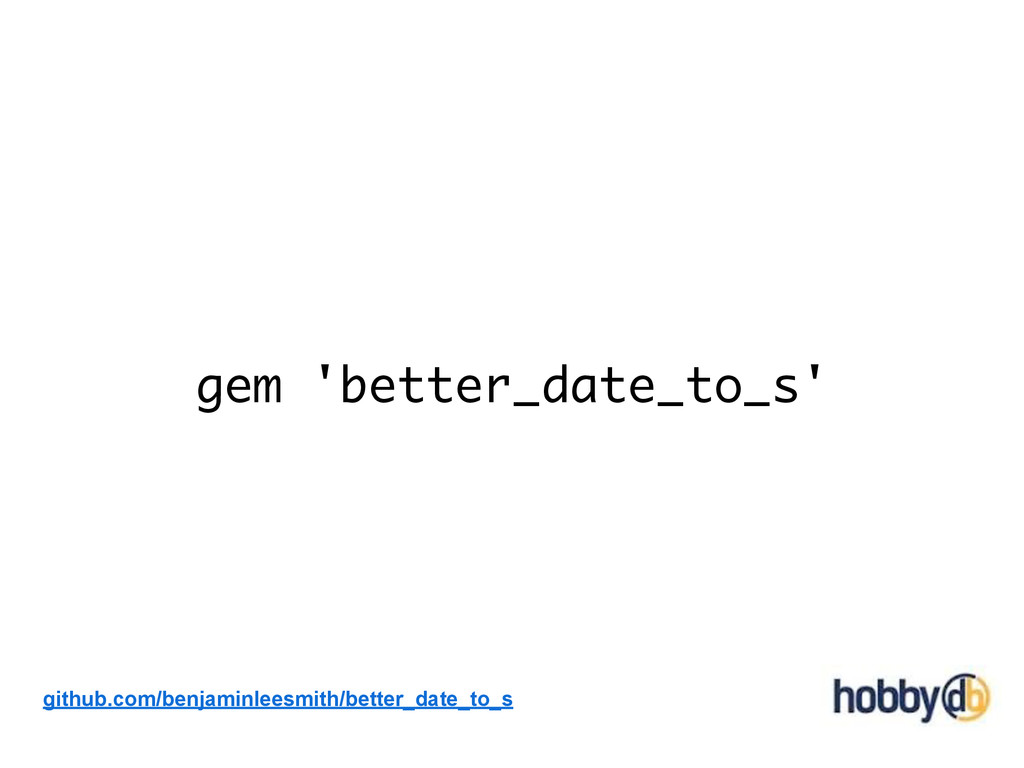 gem 'better_date_to_s' github.com/benjaminleesm...