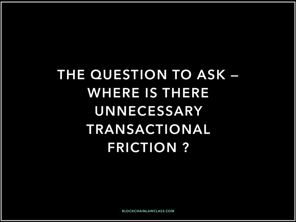 THE QUESTION TO ASK — WHERE IS THERE UNNECESSAR...