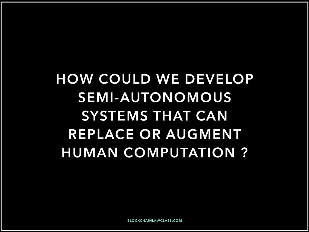 HOW COULD WE DEVELOP SEMI-AUTONOMOUS SYSTEMS TH...