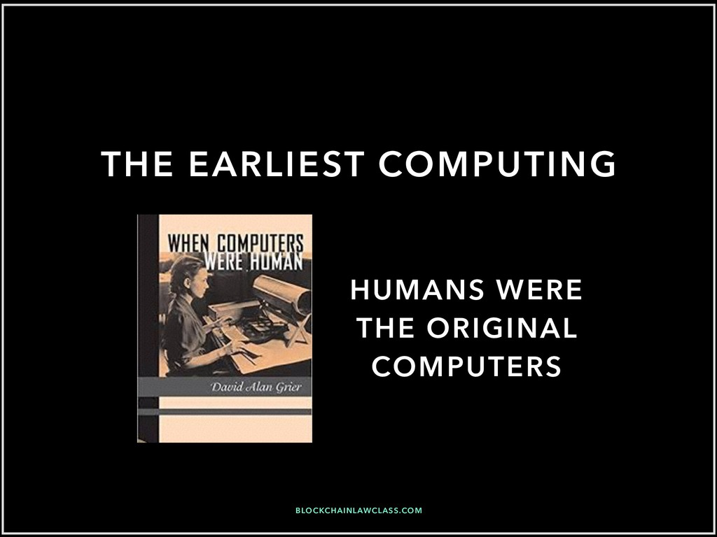 THE EARLIEST COMPUTING HUMANS WERE THE ORIGINAL...