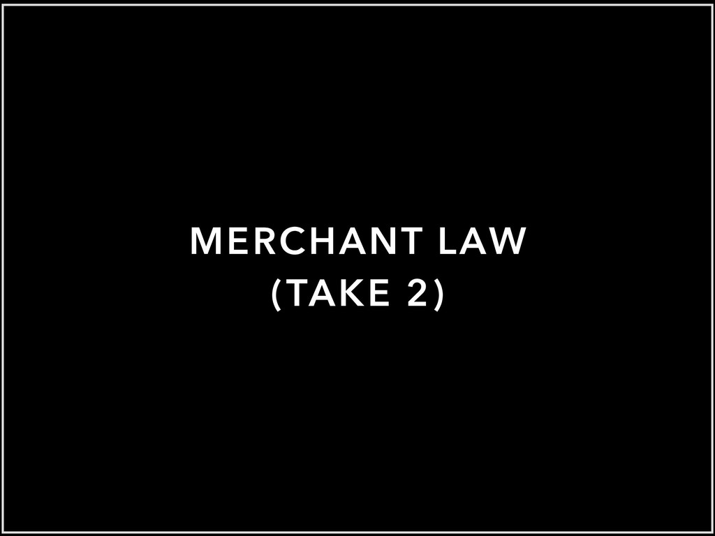 MERCHANT LAW (TAKE 2)