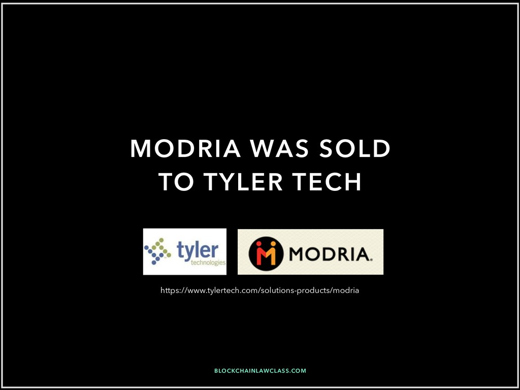BLOCKCHAINLAWCLASS.COM MODRIA WAS SOLD TO TYLER...
