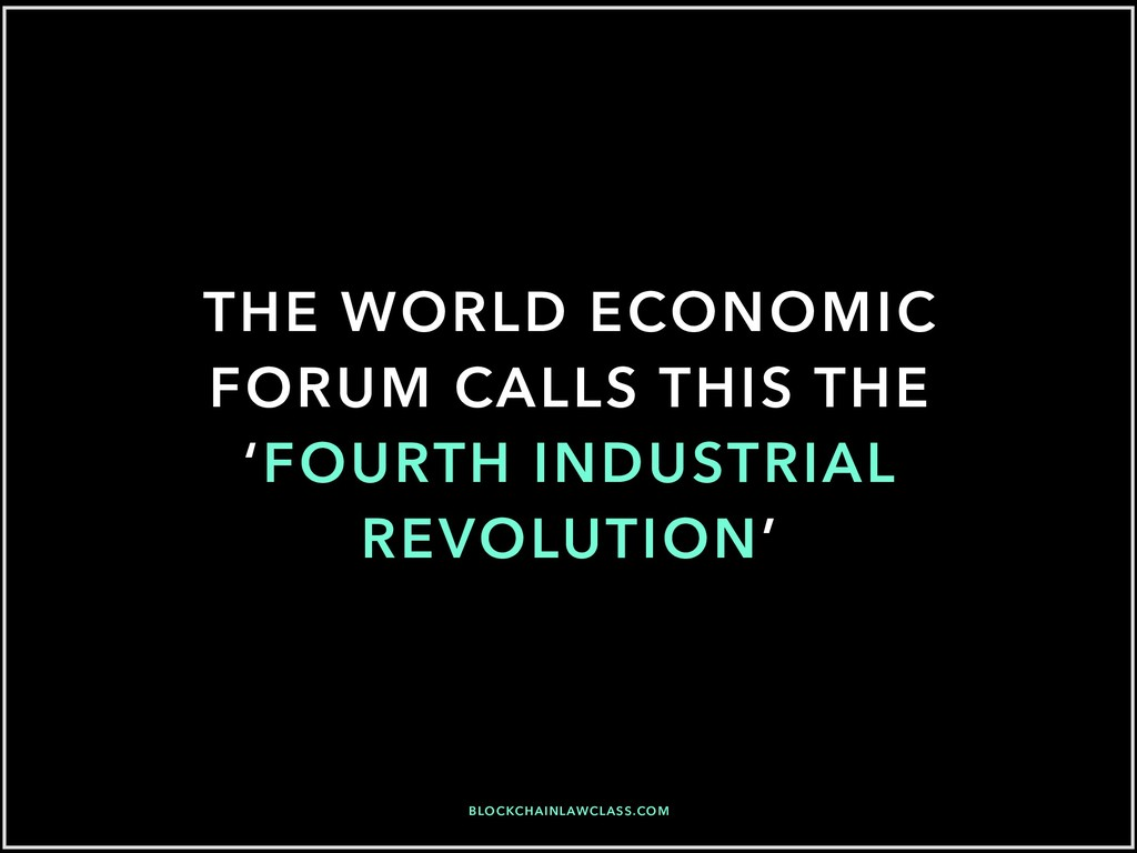 THE WORLD ECONOMIC FORUM CALLS THIS THE 'FOURTH...