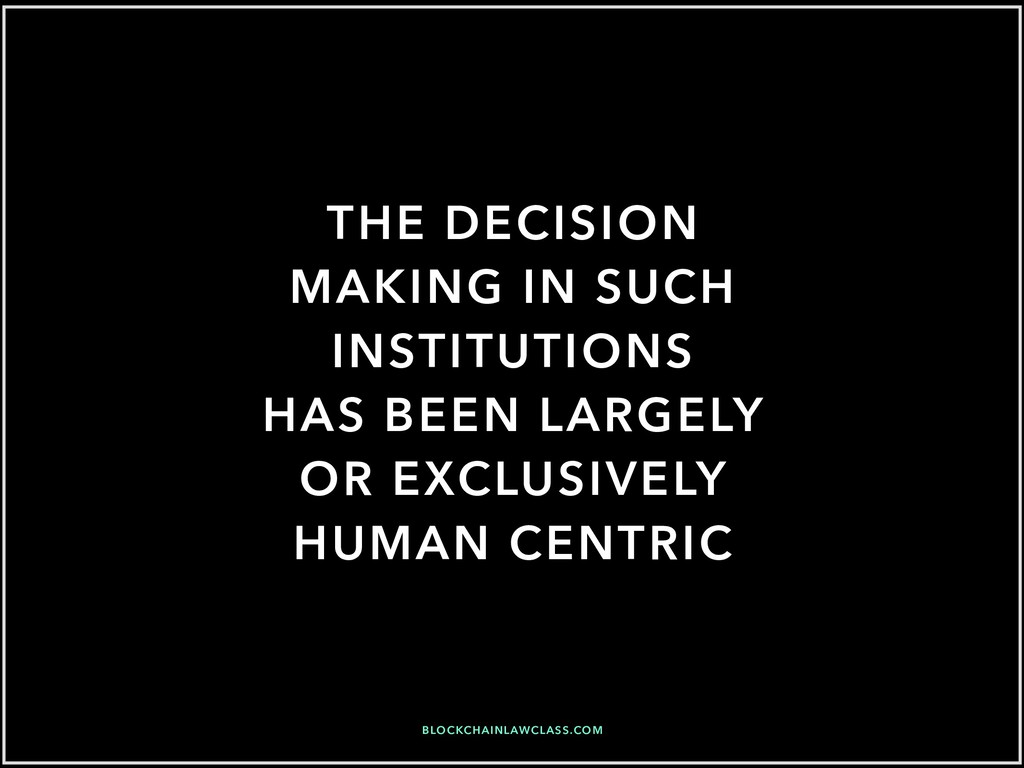 THE DECISION MAKING IN SUCH INSTITUTIONS HAS BE...