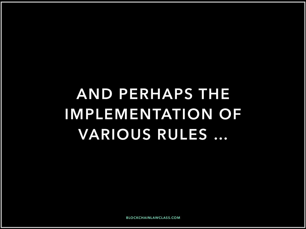 AND PERHAPS THE IMPLEMENTATION OF VARIOUS RULES...