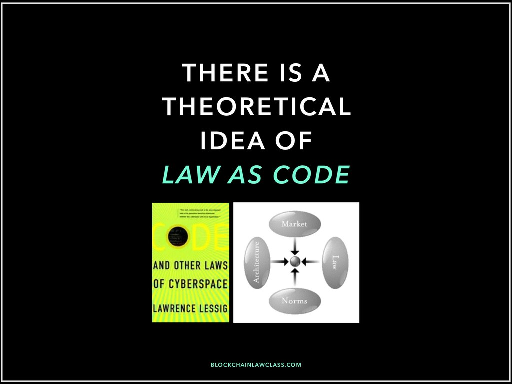 THERE IS A THEORETICAL IDEA OF LAW AS CODE BLOC...