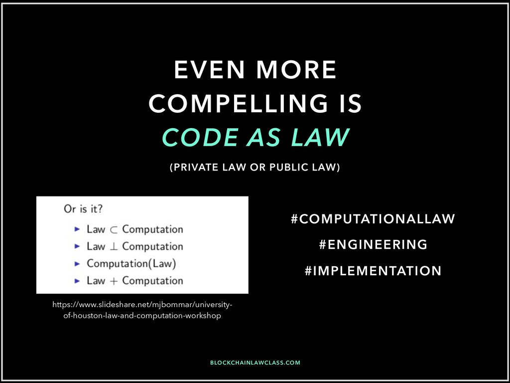 EVEN MORE COMPELLING IS CODE AS LAW https://www...