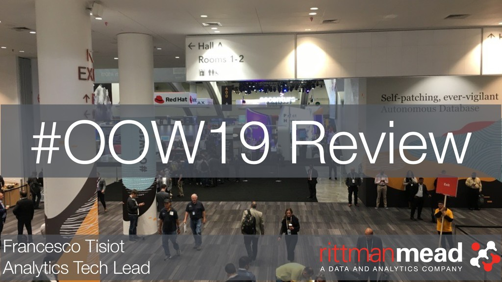 #OOW19 Review Francesco Tisiot Analytics Tech L...