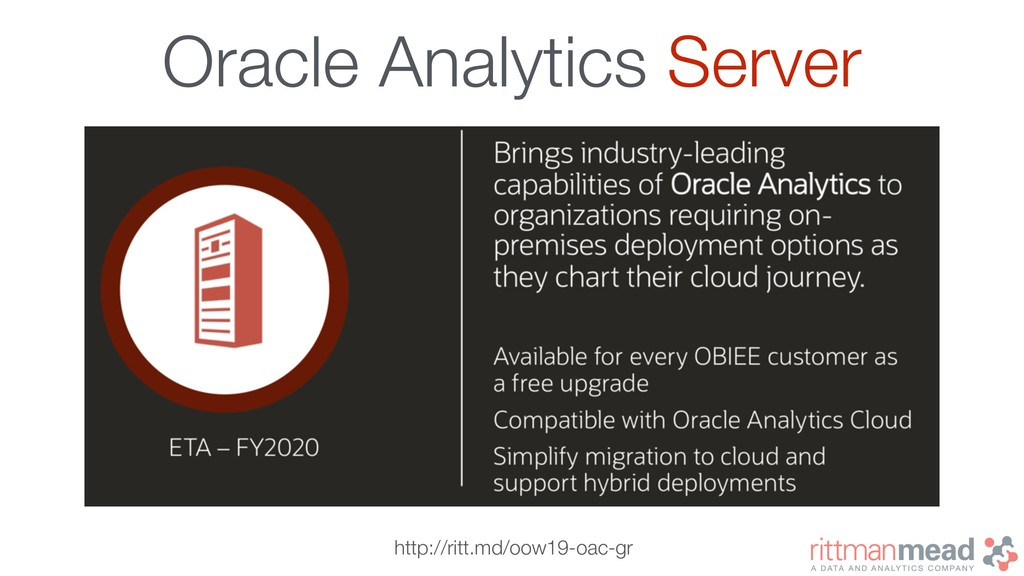 Oracle Analytics Server http://ritt.md/oow19-oa...