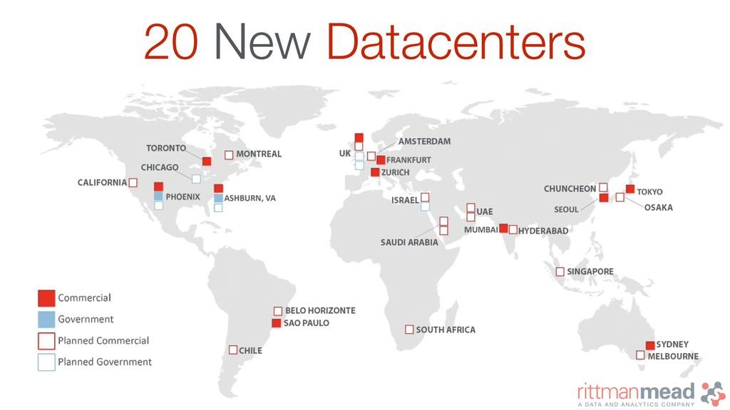 20 New Datacenters