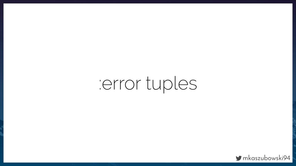 mkaszubowski94 :error tuples