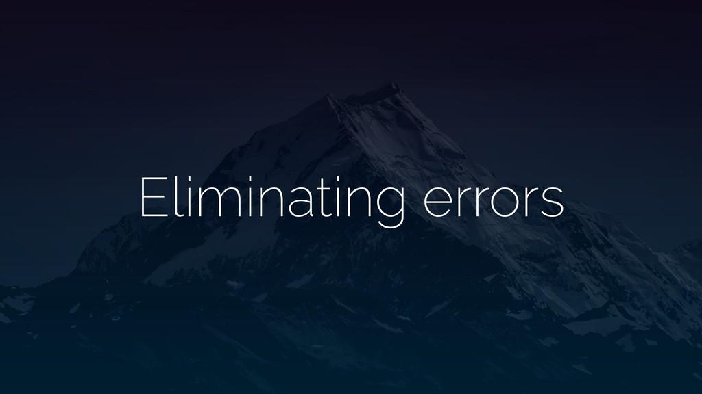 Eliminating errors