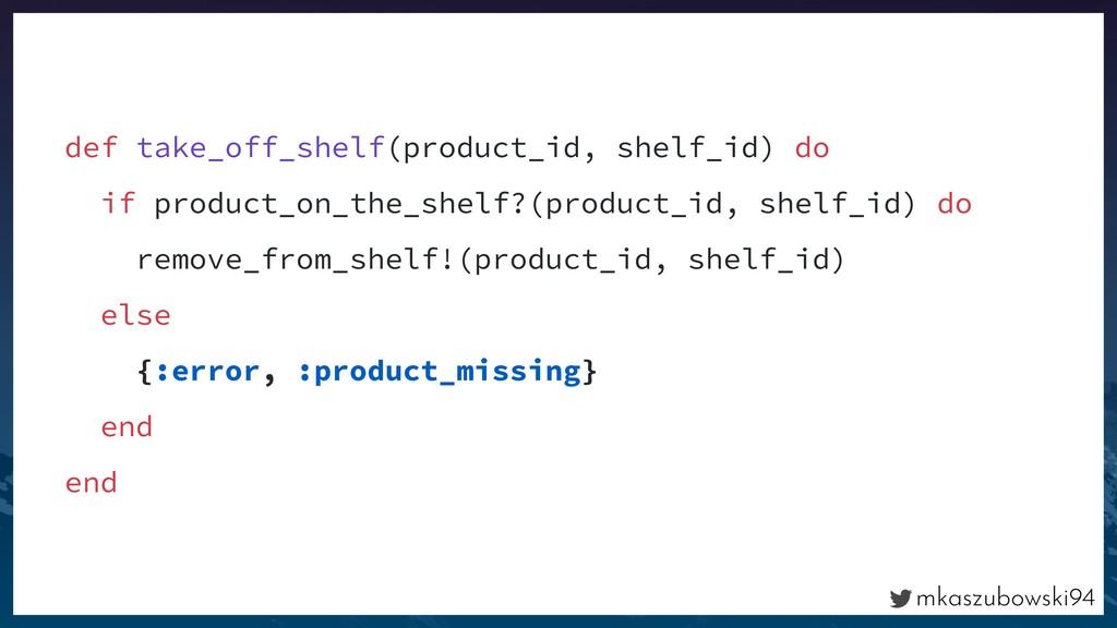 mkaszubowski94 def take_off_shelf(product_id, s...