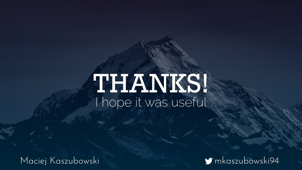 mkaszubowski94 Maciej Kaszubowski THANKS! I hop...