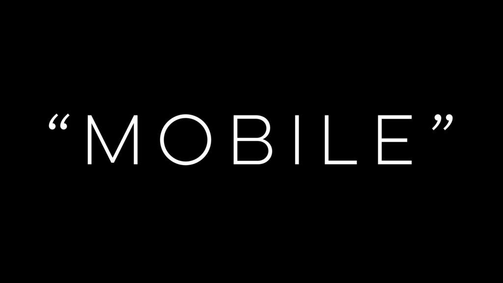 """MOBILE"""