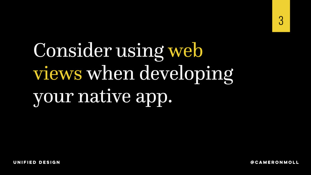 Consider using web views when developing your n...
