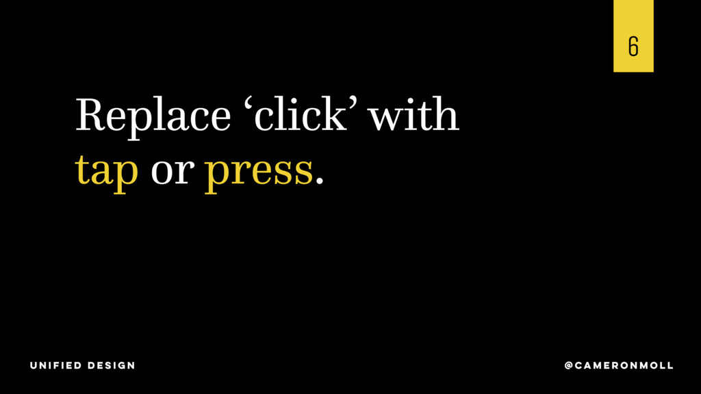 Replace 'click' with tap or press. 6 @CAMERONMO...