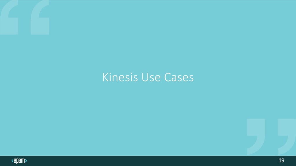 19 Kinesis Use Cases