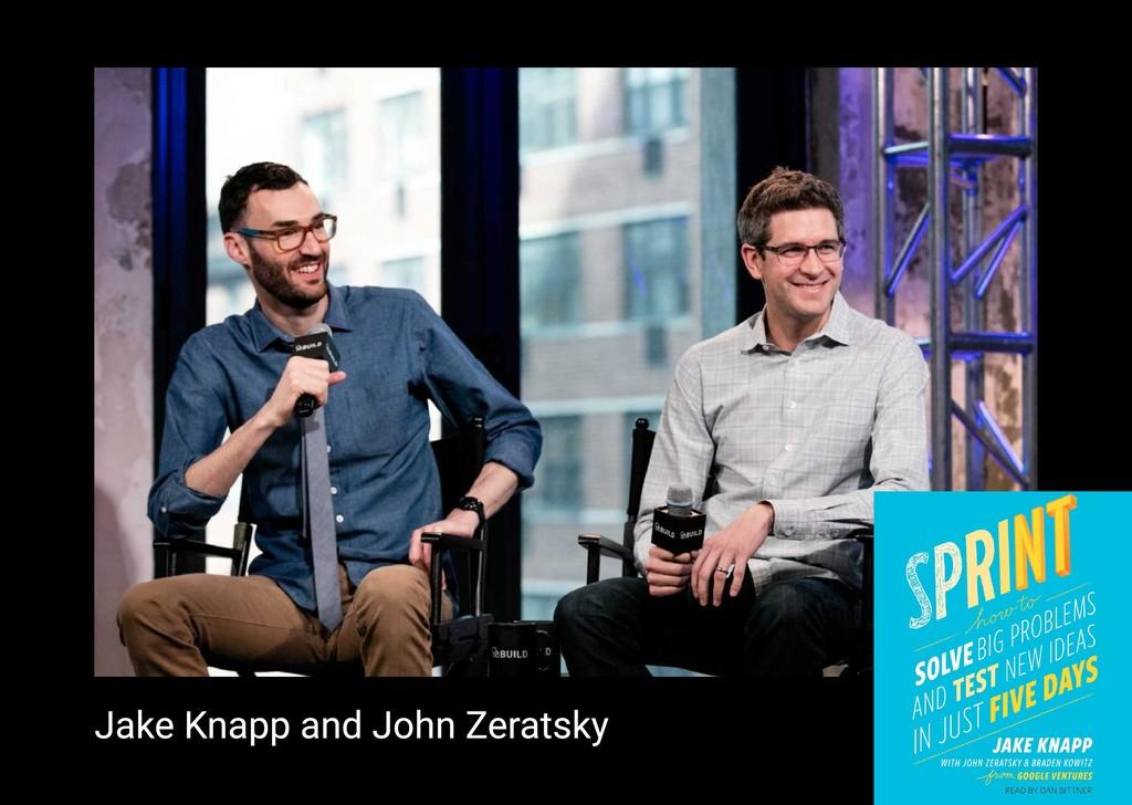Jake Knapp and John Zeratsky