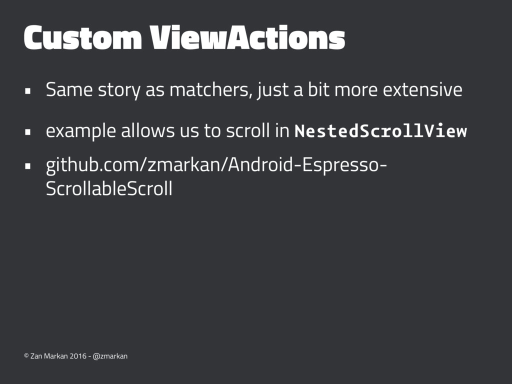 Custom ViewActions • Same story as matchers, ju...