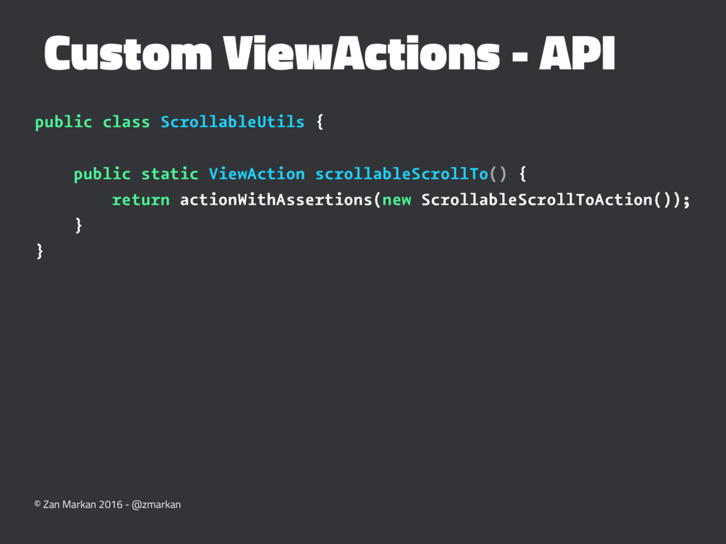 Custom ViewActions - API public class Scrollabl...