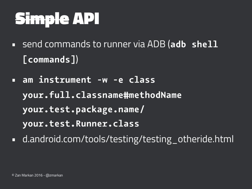 Simple API • send commands to runner via ADB (a...