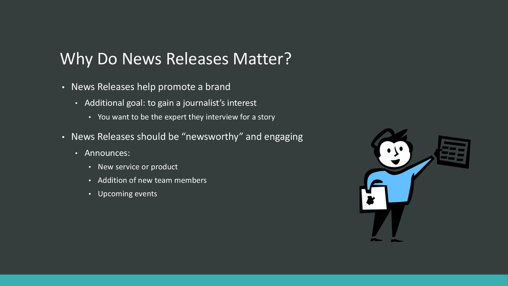 Why Do News Releases Matter? • News Releases he...