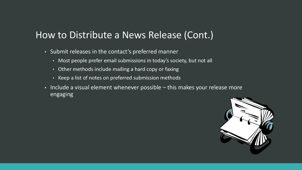 How to Distribute a News Release (Cont.) • Subm...