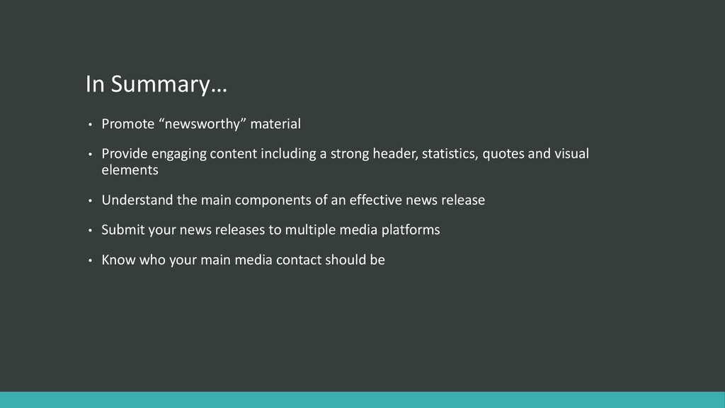 """In Summary… • Promote """"newsworthy"""" material • P..."""