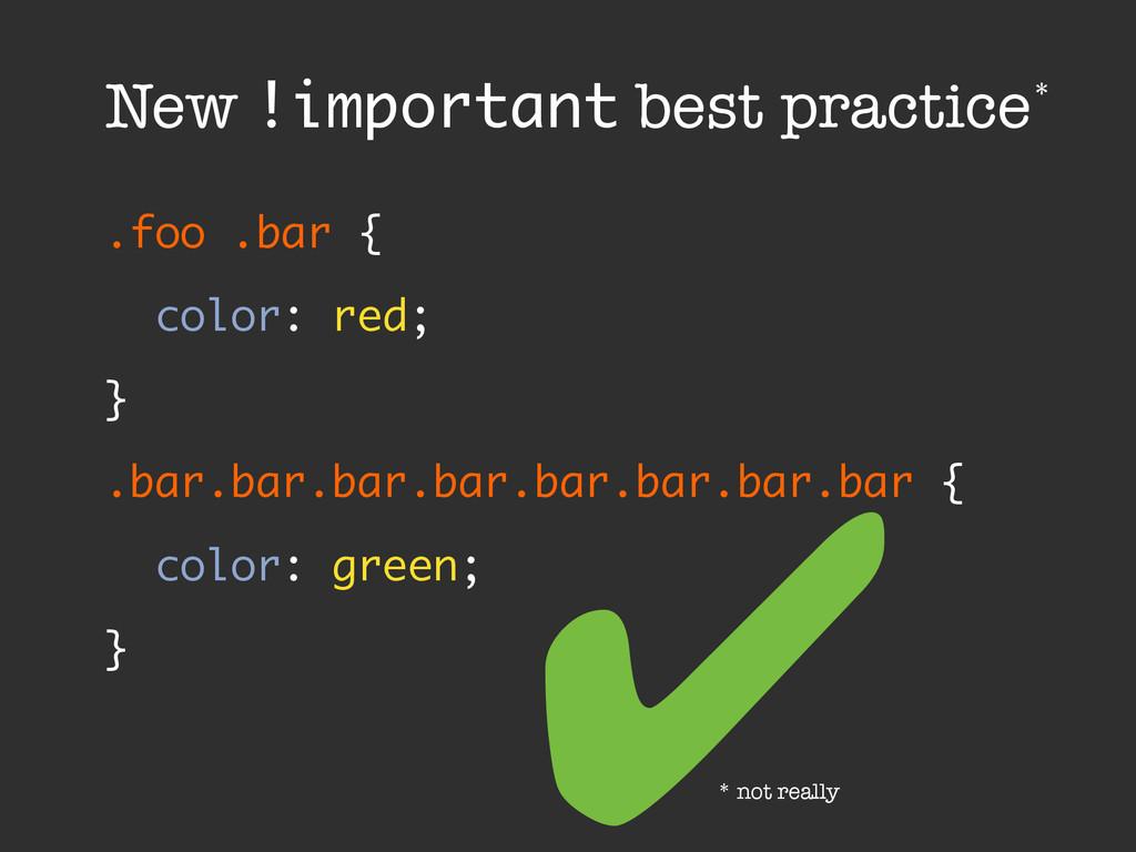 .foo .bar { color: red; } .bar.bar.bar.bar.bar...