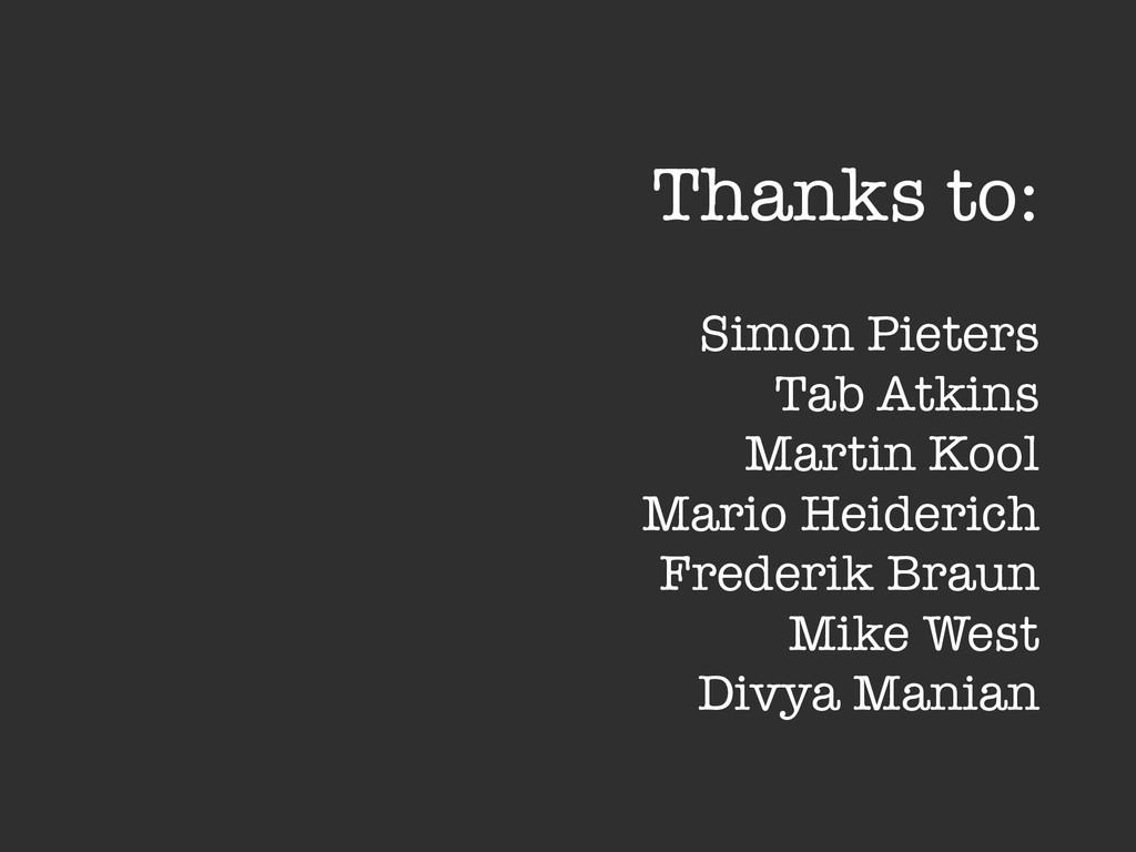 Thanks to: ! Simon Pieters Tab Atkins Martin Ko...