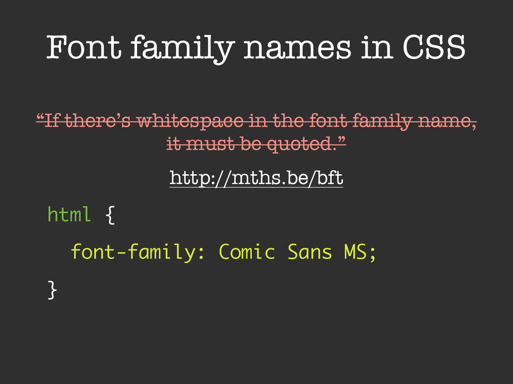 Font family names in CSS html { font-family: C...