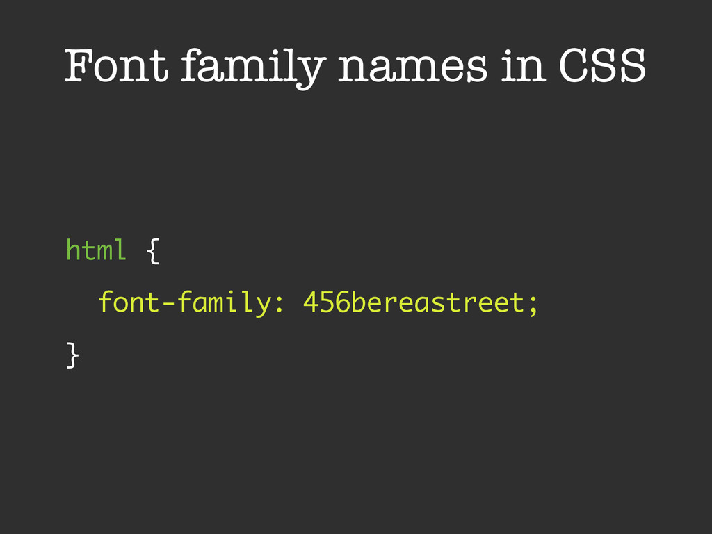 Font family names in CSS html { font-family: 4...