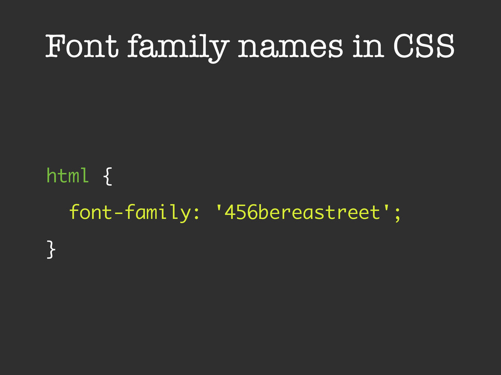 Font family names in CSS html { font-family: '...
