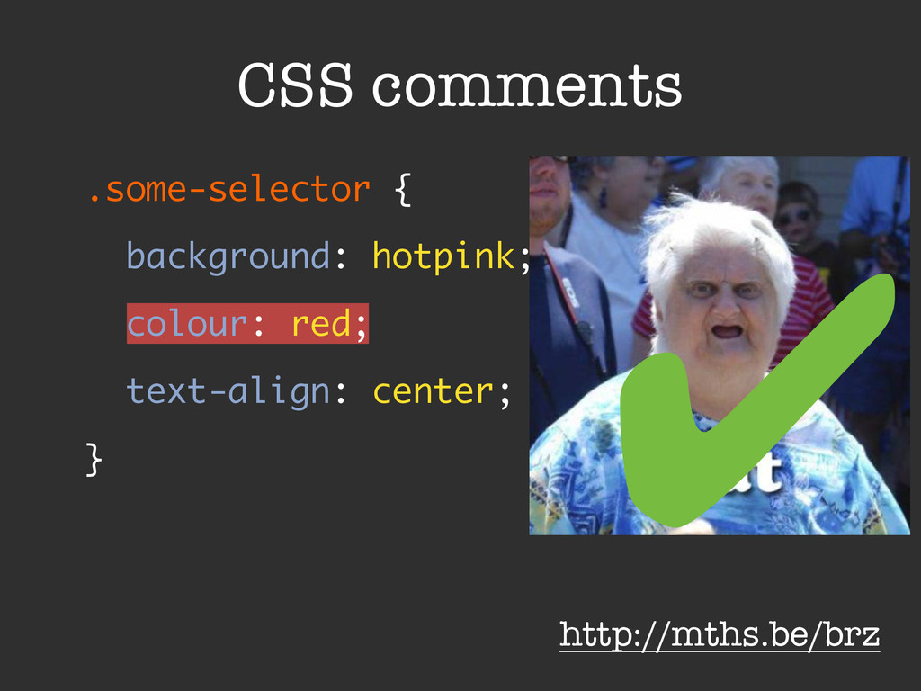 ✔ CSS comments .some-selector { background: ho...