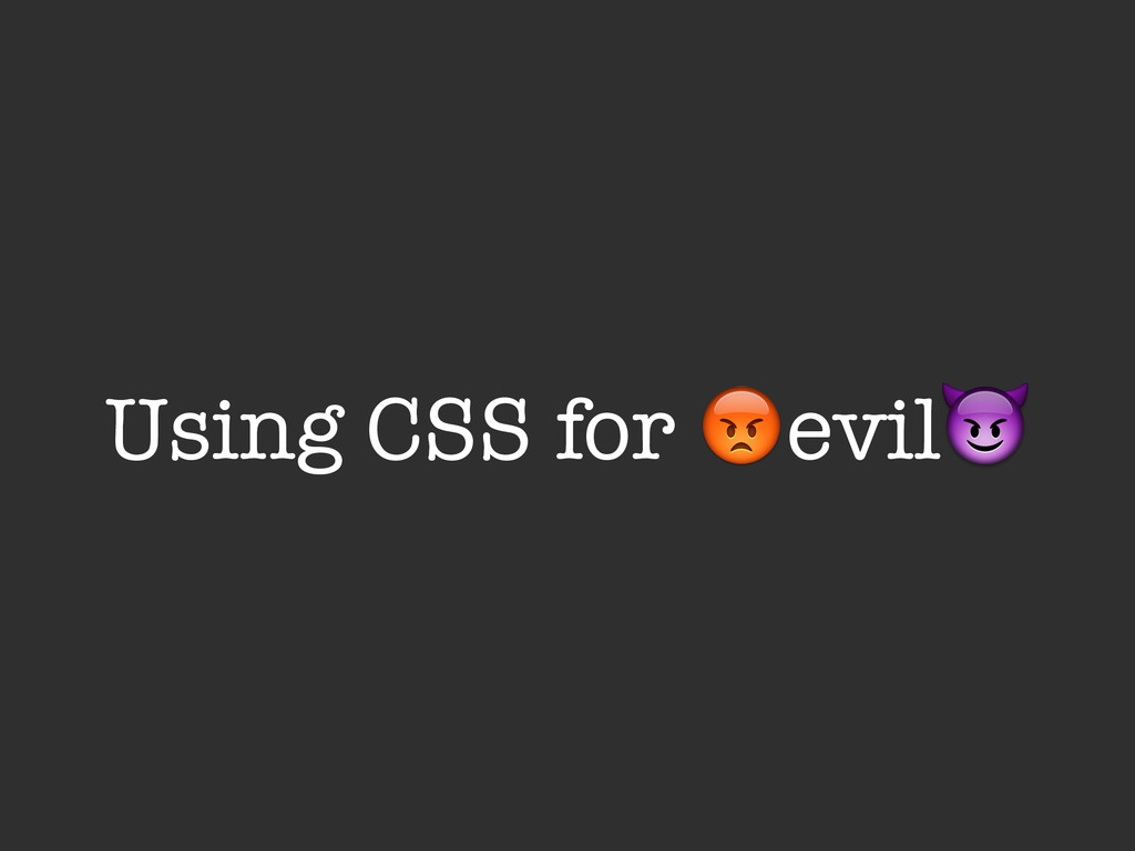 Using CSS for $evil%