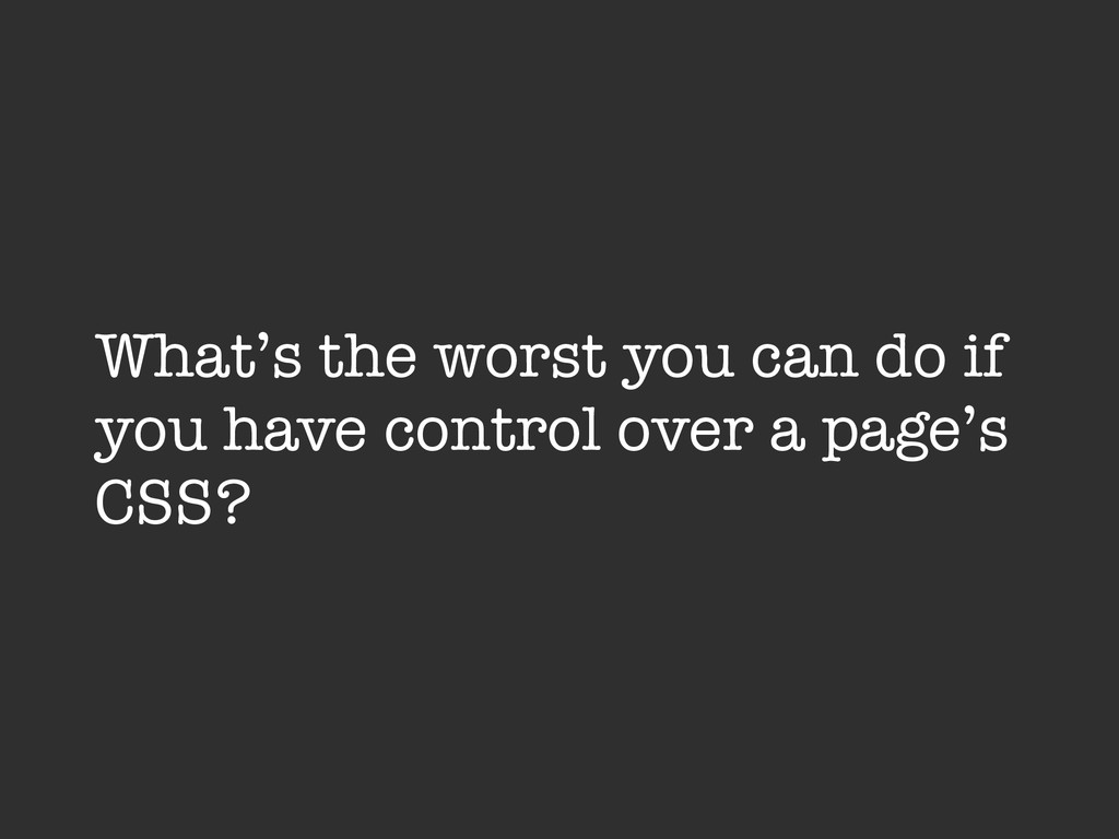 What's the worst you can do if you have control...