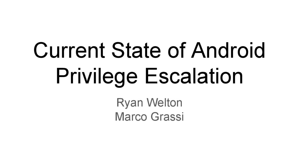 Current State of Android Privilege Escalation R...