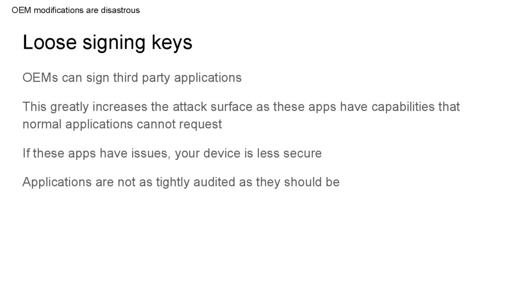 Loose signing keys OEMs can sign third party ap...