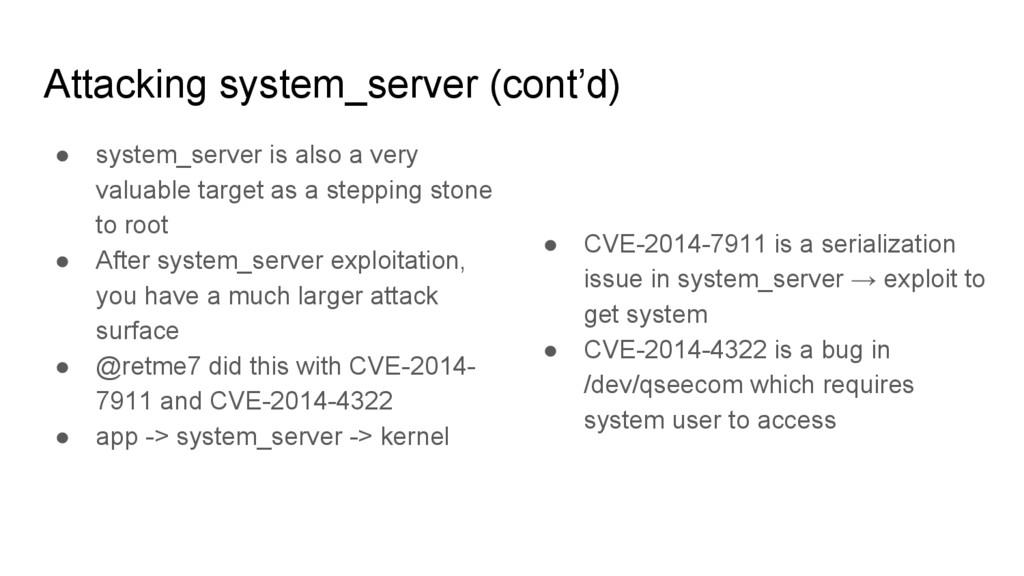 Attacking system_server (cont'd) ● system_serve...