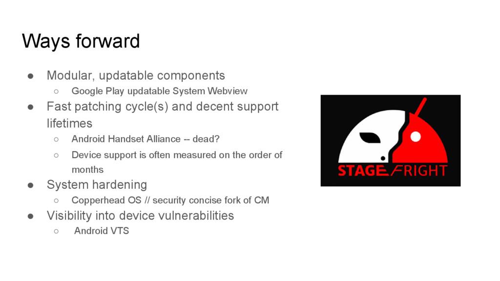 Ways forward ● Modular, updatable components ○ ...