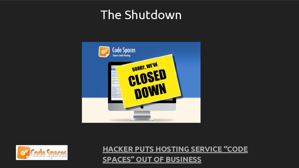 "HACKER PUTS HOSTING SERVICE ""CODE SPACES"" OUT O..."
