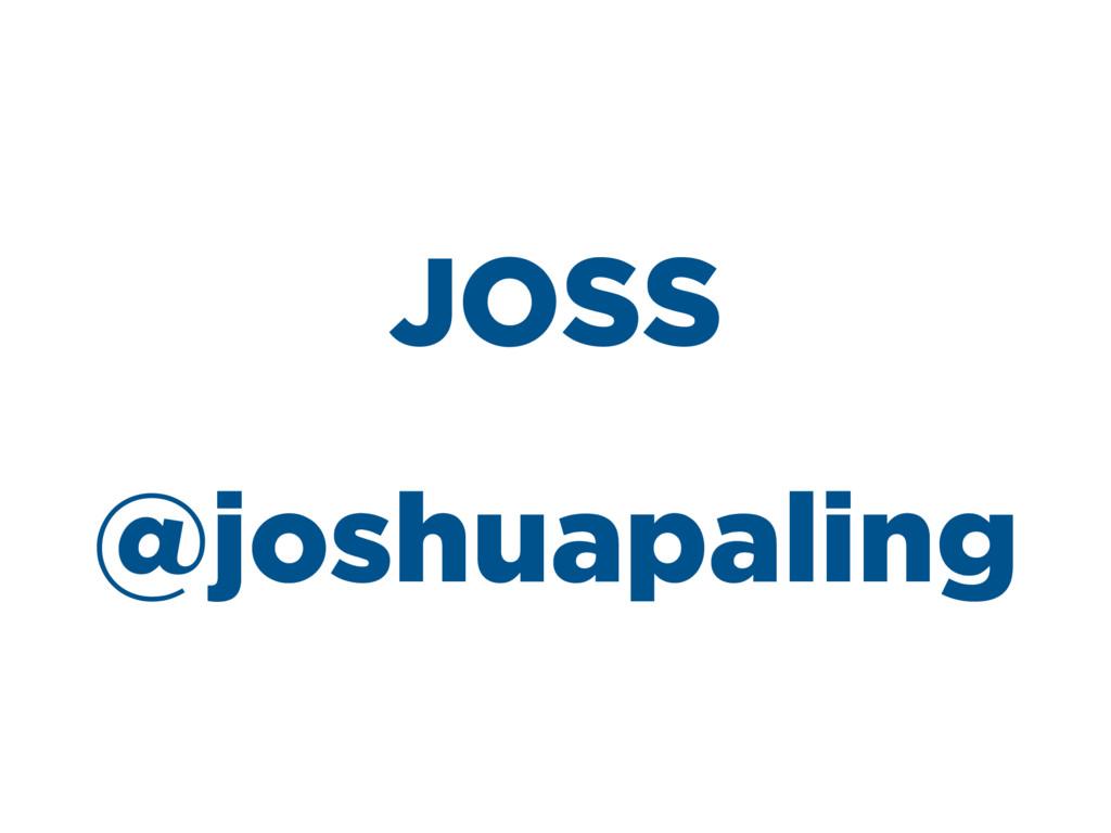 JOSS @joshuapaling